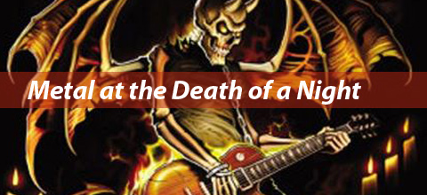 Metal at the Death of a Night